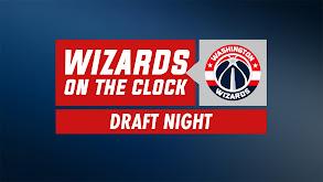 Wizards on the Clock: Draft Night thumbnail