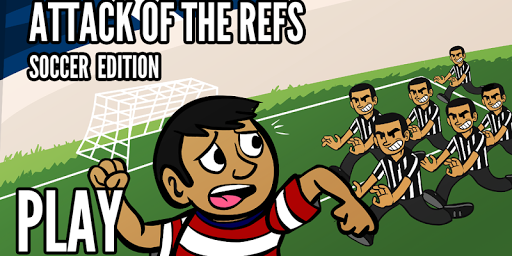 Attack of the Refs -Soccer
