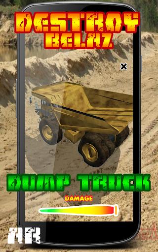 Destroy BELAZ Dump Truck