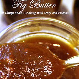 Fig Butter Recipes.