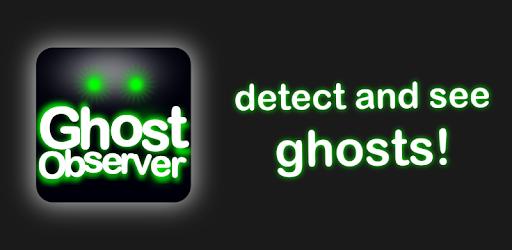 Ghost Observer 👻 ghost detector & ghost radar app - Apps on