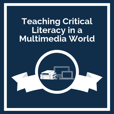 Course Logo: Teaching Critical Literacy in a Multimedia World