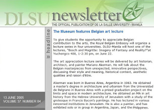 """Photo: """"The Museum features Belgian Art Lecture,"""" DLSU Newsletter, Vol. 37, No. 4, 13 June 2005 Ref. Mariano Akerman, """"Bosch and Magritte: Imagery of Fantasy and Reality?,"""" lecture, Auditorium, De La Salle University, Manila, Philippines, 22 June 2005 http://mariano-akerman.blogspot.com/2012/11/dlsu.html ; http://akermariano.blogspot.com/2012/12/mariano-akerman.html"""