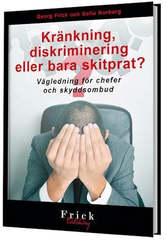 Kränkning, diskriminering eller bara skitprat? – Vägledning för chefer och skyddsombud