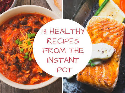 13 Healthy Recipes for the Instant Pot
