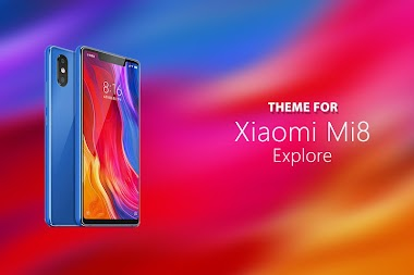 Theme for Xiaomi Mi8 Explorer SE APK - Download APK Version 1 0