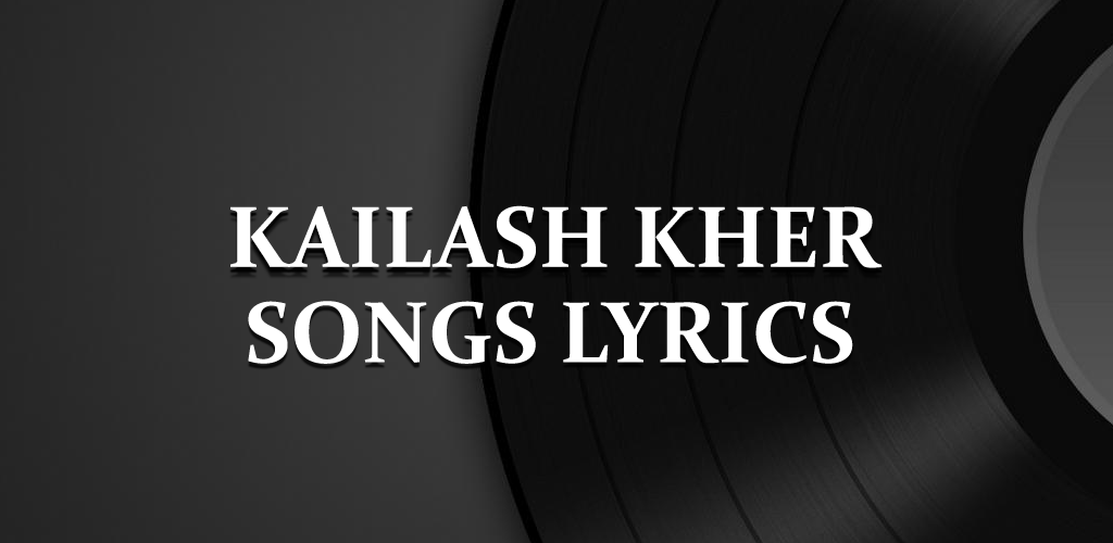 Download Kailash Kher Hit Songs Lyrics Apk Latest Version App For