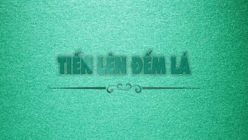 Tiu1ebfn Lu00ean - Tien Len Dem La 1.0.4 5