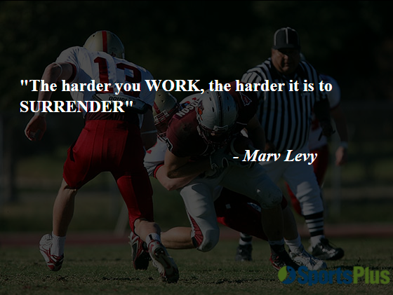 The harder you WORK, the harder it is to SURRENDER
