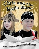Photo: Chris and the Magic Shirt: An origami story of Pirates, Monsters, Treasure & Magic Eric Gibbons CreateSpace 2008 paperback 28 pp 10 x 8 ins ISBN 1440409846