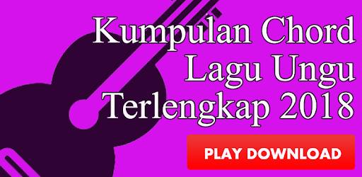 Chord Gitar Lagu Ungu Terbaru 2018 Apps On Google Play