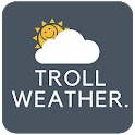 Troll Weather - Funny Weather forecast icon