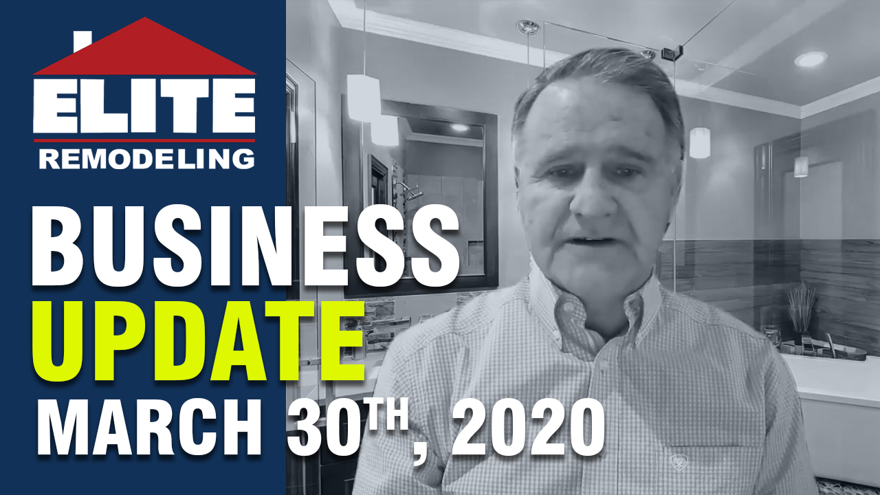 Elite Remodeling | Business Update - March 30th, 2020