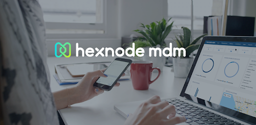 Hexnode MDM – Mobile Device Management Simplified - Apps on Google Play