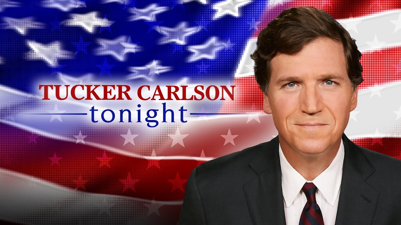 Tucker Carlson Tonight