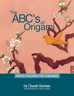 Photo: ABC's of Origami: Paper Folding for Children Sarasas, Claude Tuttle March 2002 Paperback 31 pp ISBN 0804833079