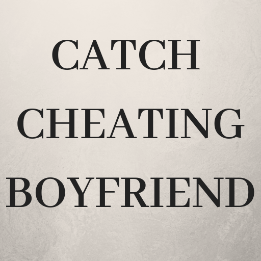 Boyfriend Cheating App