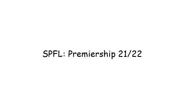 SPFL: Premiership 21/22