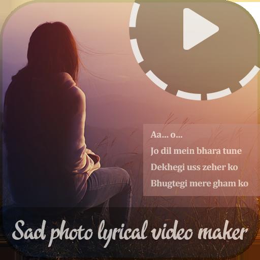 My Sad Photo Lyrical Video Status Maker With Music Apps