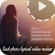 My Sad photo lyrical video status maker with music Download on Windows