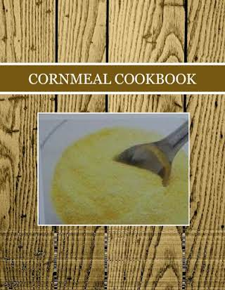 CORNMEAL COOKBOOK