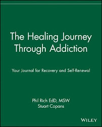 The Healing Journey Through Addiction - Phil Rich