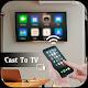 Cast to TV Chromecast Miracast Roku phone to TV APK