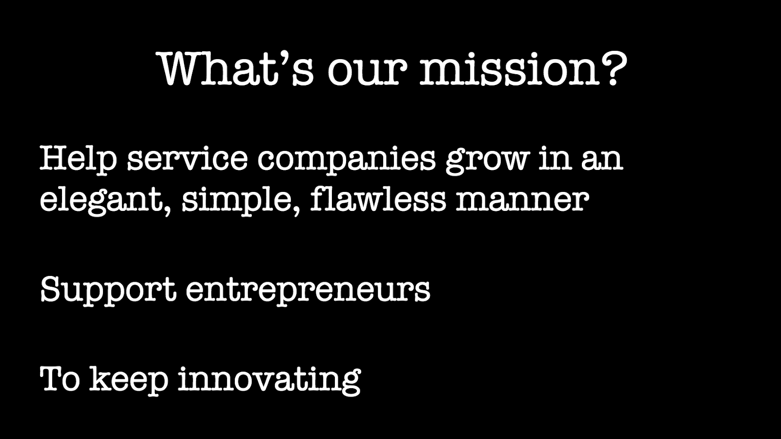 What's our mission?