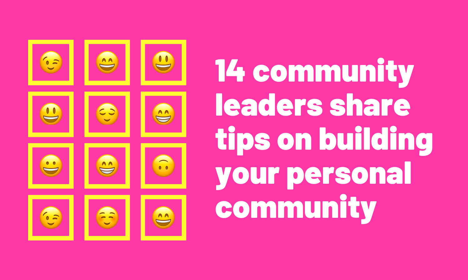 14 community leaders share tips on building your personal community