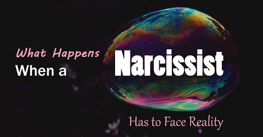 What Happens When a Narcissist Has to Face Reality