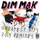 Dim Mak Greatest Hits 2015: Remixes
