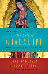 OUR LADY OF GUADALUPE MOTHER OF THE CIVILIZATION OF LOVE
