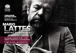 """""""Mario Lattes è qui""""   Mostra permanente  alla Fondazione Bottari Lattes"""