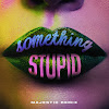 Single Jonas Blue - Something Stupid (Majestic Remix)