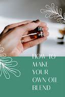 Make Your Own Oil Blend - Pinterest Pin item