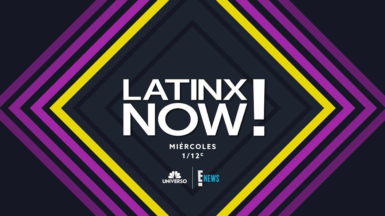 Latinx Now!