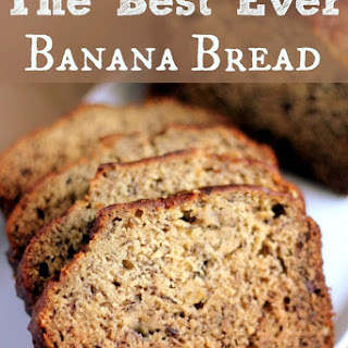 The Best Banana Bread or Muffins.