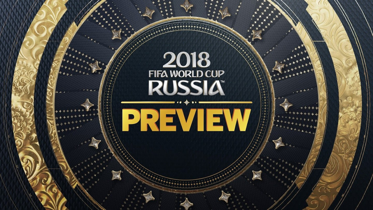 Watch 2018 FIFA World Cup Preview Show live