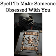 Spell to make someone obsessed with you