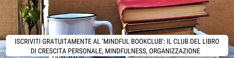 Iscriviti al Mindful Book Club |Club del libro di crescita personale, Mindfulness, Organizzazione, Comunicazione consapevole|