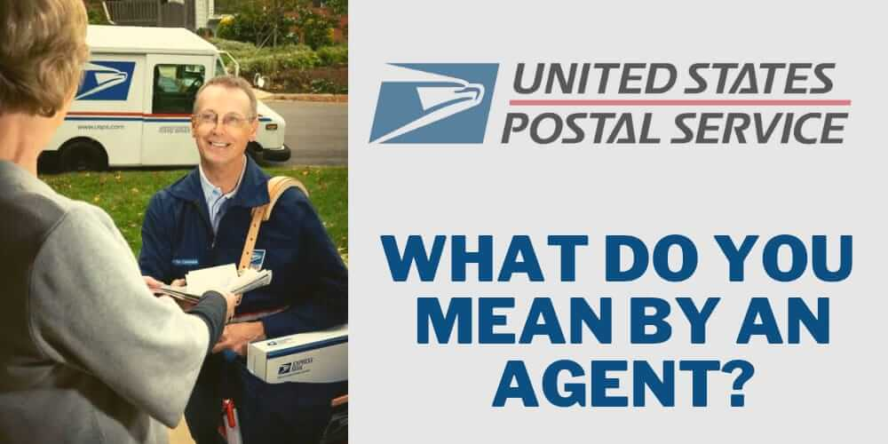 USPS Delivered to Agent: What it Means?