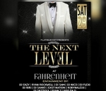The Next Level Fete : Fahrenheit- Executive Lounge and Nightclub