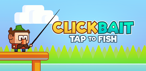 Resultado de imagem para Clickbait: Tap to Fish