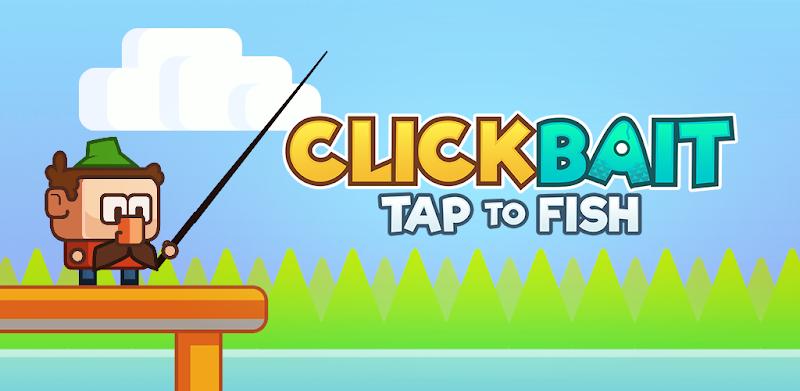 Clickbait: Tap to Fish – APK MOD HACK – Dinheiro Infinito