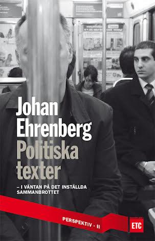 Johan Ehrenberg -  Politiska texter