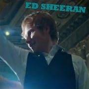 ED SHEERAN : SHAPE OF YOU BEST SONGS