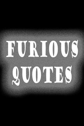 Best Furious Quotes