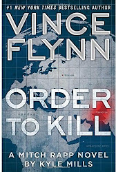 Order to Kill: A Novel - Vince Flynn