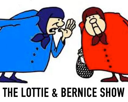 The Lottie & Bernice Show