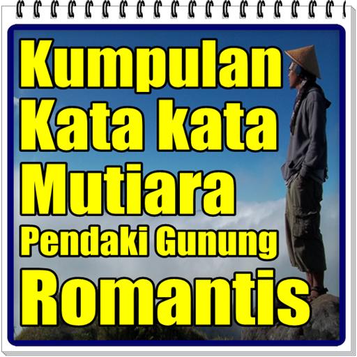 Kumpulan Kata Kata Mutiara Pendaki Gunung Romantis Apps On